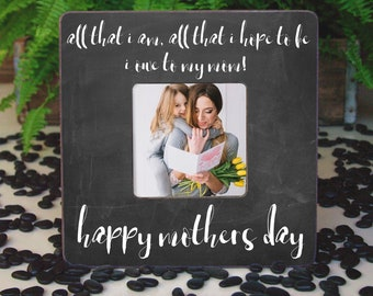 Mother's Day Quote All That I Am  Mothers Day Gift From Son or Daughter Mother's Day Gifts