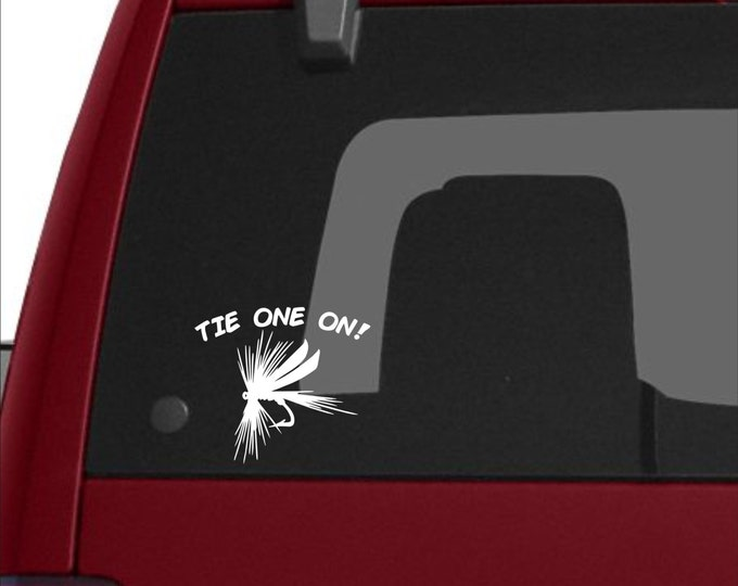 Tie One On fly fishing decal, Fly fishing decal, Fly fishing sticker, Tie one on Fly decal, Fly angler decal, fly fishing boat sticker, Fly