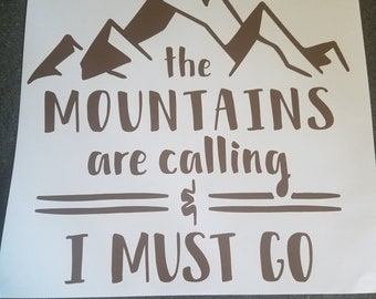 The Mountains are calling & I must go