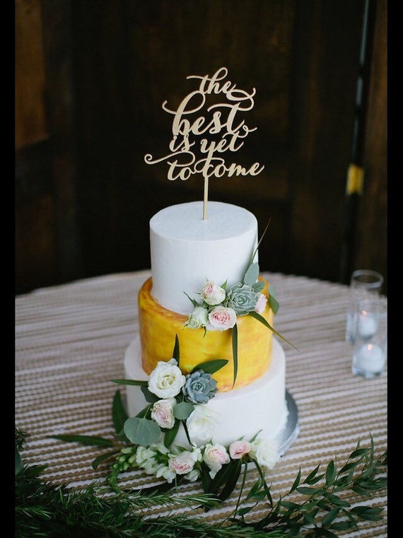 The Best Is Yet To Come Cake Topper, Wedding Cake Topper, Engagement Cake Topper, Bridal Shower Cake Topper, Anniversary Cake Topper, Gold