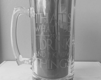 That's What I Do I Drink and I Know Things glass, I drink and i know things, beer mug, GOT, gift, beer mug, etched, hand etched, etched mug