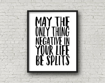 May The Only Thing Negative In Your Life Be Splits, Running, Marathon, Half Marathon, Cross County, Fitness Motivation, Motivational Poster