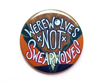 """What We Do In The Shadows Button   Werewolves Not Swearwolves   2"""" Pinback Button"""