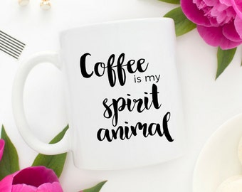 Coffee is my Spirit Animal Coffee Mug   Best Friend Gift   Funny Mugs   Unique Mugs   Coffee Lovers Gift   Funny Coffee Mugs   Big Mug
