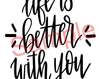 Life is better with you digital download