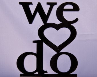 We Do with heart wedding cake topper - We Do wedding cake topper - Heart cake topper