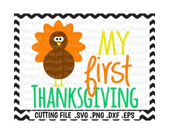 My First Thanksgiving, Turkey Svg, Thanksgiving Svg- Dxf- Png-Pdf- Eps, Cutting Files for Silhouette Cameo/Cricut, Svg Download.