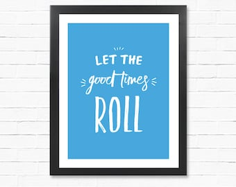Good Times Poster - Downloadable Poster - Digital Print - Printable Wall Art- Instant Download Type Poster - gift idea
