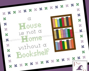 A House Is Not A Home Without A Bookshelf Cross Stitch - PDF pattern - INSTANT Download