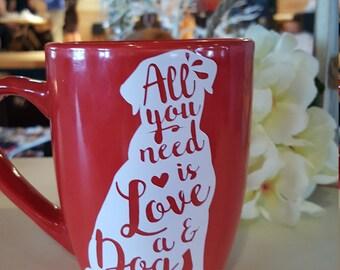 All You Need Is Love And A Dog 12oz Mug