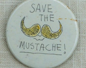 Save The Mustache Button Vintage Pin-Back Button Vtg Pin 7EE