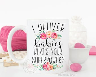 I deliver babies, what's your superpower?/ OB/GYN gift/ doctor gift/ doctor coffee mug/ midwife/ doula/ coffee mug/ labor and delivery