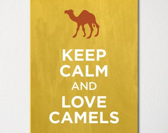 Keep Calm and Love Camels - Fine Art Print - Choice of Color - Purchase 3 and Receive 1 FREE