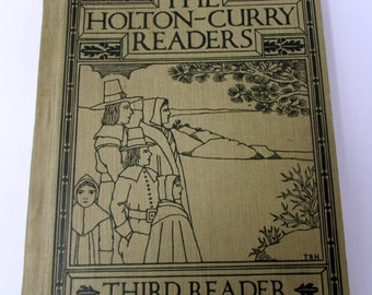 The Third Reader (Holton-Curry Readers) by Holton, Martha Adelaide; Page, Mina Holton Vintage Book Antique Childrens Reader  First Edition