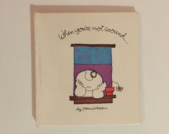 When You're Not Around by Tom Wilson/ Vintage Humor Book/ 1960s  Humor Book/ Ziggy