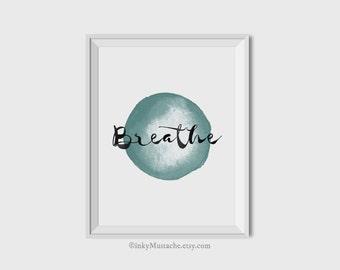 Digital art, typography print, Blue Wall art, printable quotes, minimalist, Inspirational Sign, motivational wall decor, Breathe printable