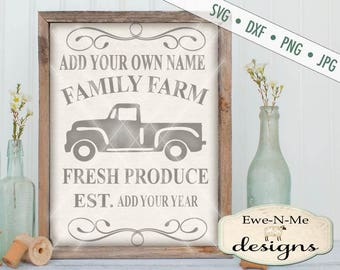 Family Farm SVG - Add Your Own Family Name - Old Truck svg -  Fresh Produce SVG - Antique Truck svg - Commercial Use svg, dxf, png, jpg