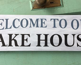 Welcome to our Lake House / Welcome Sign / Lake House Sign / Lake Decor / Rustic Signs / Wooden Signs