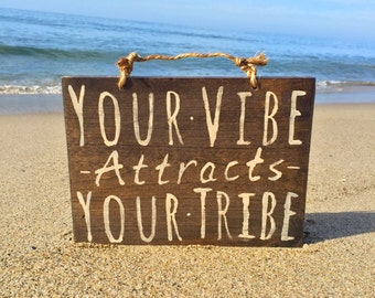 Your Vibe Attracts Your Tribe Wood Sign / Hippie Sign / Hippie Decor / Bohemian Decor / Bohemian Wall Decor / Wood Plaque