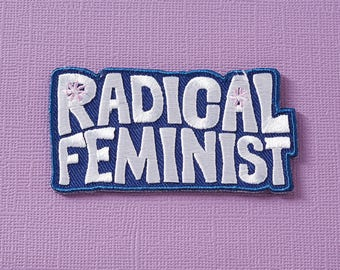 Radical Feminist Embroidered  Iron On Patch // Feminist/Feminism Patch, Patchgame