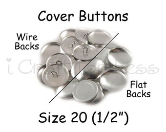 100 Cover Buttons / Fabric Covered Buttons - Size 20 (1/2 inch - 12mm) - Wire Back or Flat Backs - SEE COUPON