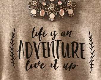 FREE SHIPPING | Life Is An Adventure Live It Up T-Shirt