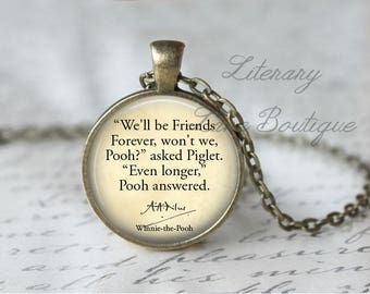 Winnie the Pooh, 'We'll Be Friends Forever', A. A. Milne Quote Necklace or Keyring, Keychain.