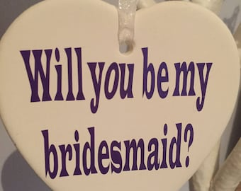 Will you be my bridesmaid Ceramic heart wedding gift