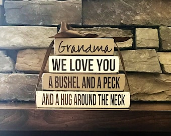 """Mother's day """"MINI"""" stacker- Grandma WE love you a bushel and a peck and a hug around the neck"""