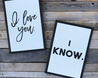 I love you. I know. Star Wars inspired wood signs. 19x13