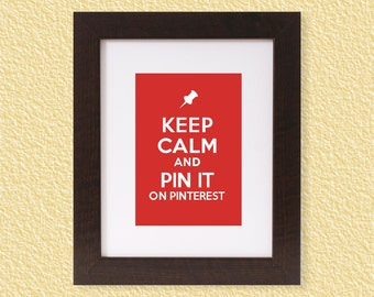 Keep Calm and Pin It on Pinterest - 8x10- Instant Download - Digital Printable Poster, Print, Typography, Art, Print JPEG Image