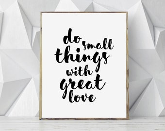 Do Small Things With Great Love Quote, Printable Quote, Love Print, Inspirational Typography Poster, Inspirational Quote Print, Love Poster