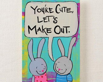 Youre Cute Let's Make Out-Card