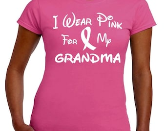 I Wear Pink For My GRANDMA Breast Cancer Awareness T Shirt Ladies JUNIOR FIT