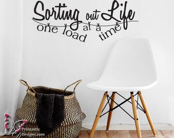 VINYL WALL DECAL - Sorting Out Life One Load at a Time - KBL20