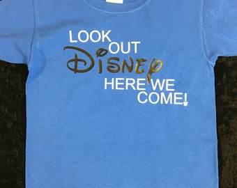 "Disney Inspired T-Shirt ""Look out Disney here we come!"" - Infants thru Adult Sizes"