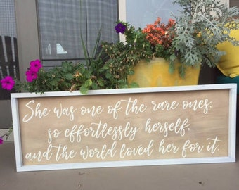 She was one of the rare ones, so effortlessly herself, and the world loved her for it. Wood Sign