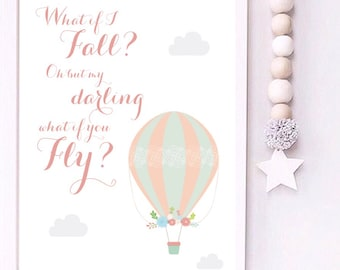 What if I fall? Oh but darling what if you fly? Hot air balloon Peter Pan quote print