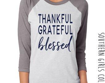 Thankful Grateful Blessed Shirt - Thankful Grateful and Blessed Raglan Tee - Thankful Baseball shirt - Thanksgiving - Southern Girls brand