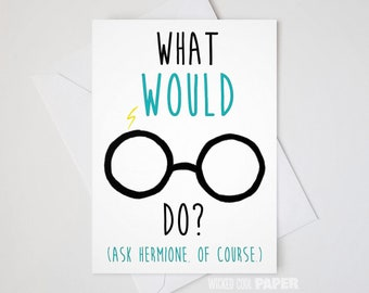 What Would Harry Potter Do? Greeting Card - Harry Potter - Hermione