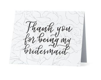 Thanks for being my bridesmaid | Thank you note from bride to bridesmaid | 4x6 blank notecard with floral rose design and calligraphy