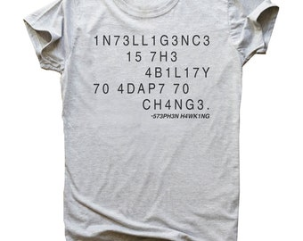 Intelligence Is The Ability To Adapt To Change Letters And Numbers Combination Stephen Hawking Tribute Men's T-shirt