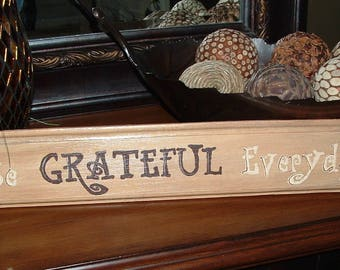Be Grateful Everyday Hand Painted Plaque SIgn by Ondines Creations