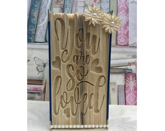 Book folding pattern for You are so loved, cut and fold style 549 pages