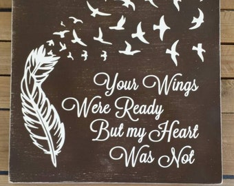 Your Wings Were Ready but my Heart Was Not Hand Painted Wood Sign, Memorial Gift, In Remembrance Wood Sign, Sympathy Gift, In Memory Of Sign