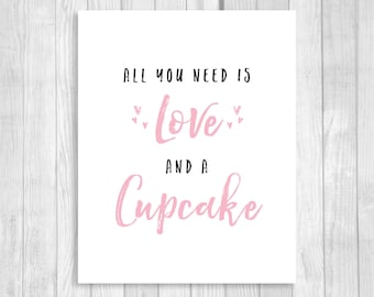 SALE All You Need is Love and A Cupcake 5x7, 8x10 Printable Wedding, Bridal Shower Dessert Table Sign - Black Light Pink- Instant Download