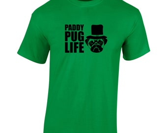 Paddy Pug Life T-Shirt St Patrick's Day Paddy's Day Novelty 2017