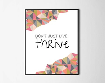 Printable Wall Art   Don't just live thrive   Instant Download