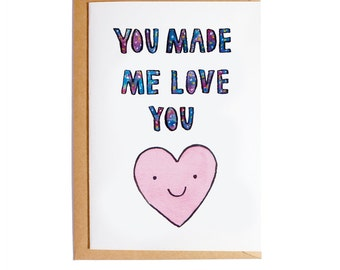 You Made Me Love You - A6 Blank Card - Watercolour