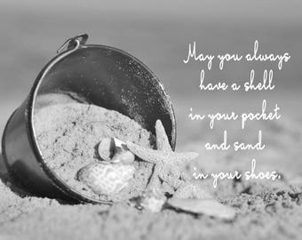 Seashell quote black and white beach photography, May you always have a shell inspirational wall art print, sea shells coastal cottage decor
